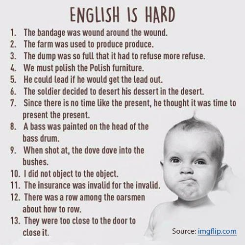 English is hard. Source: imgflip.com