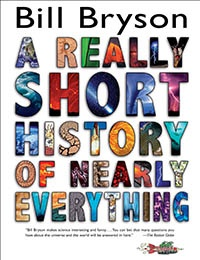 A Really Short History of Nearly Everything by Bill Bryson